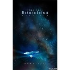 燁月朔行《Determinism(決定論)‧上集》ST-Spock / Kirk